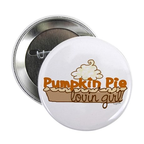Pumpkin Pie Lovin' Girl Button