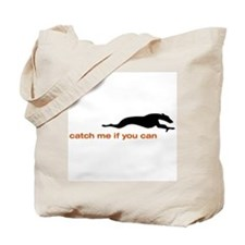 Catch me if you Can Whippet Tote Bag