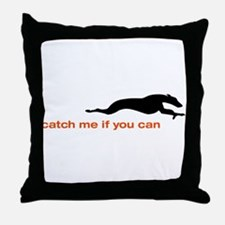 Catch me if you Can Whippet Throw Pillow