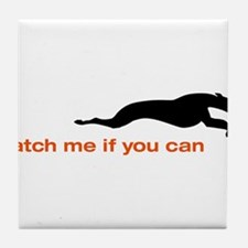 Catch me if you Can Whippet Tile Coaster