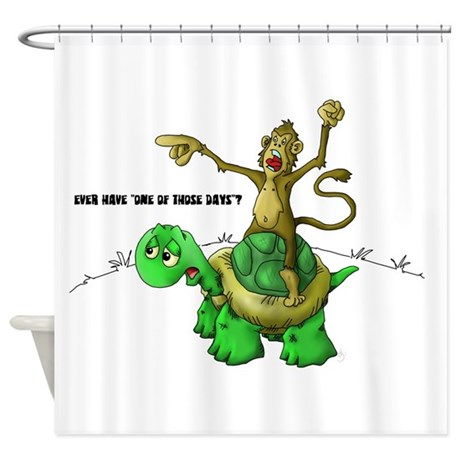 One Of Those Days Shower Curtain