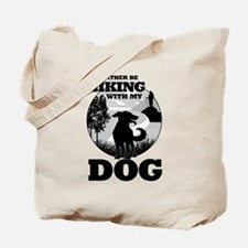 I'd Rather Be Hiking With My Dog Scene Tote Bag