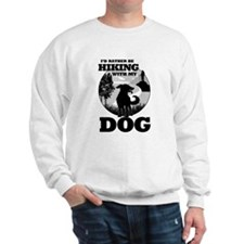 I'd Rather Be Hiking With My Dog Scene Sweatshirt