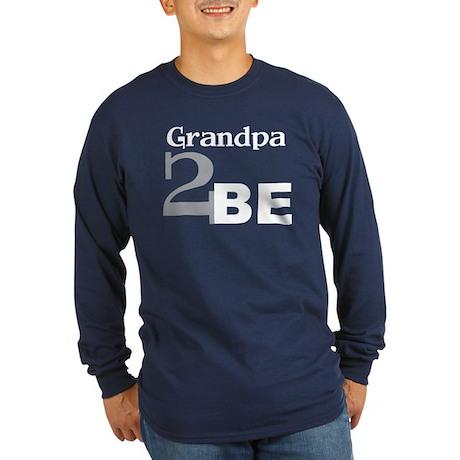 Grandpa 2 Be Long Sleeve Dark T-Shirt
