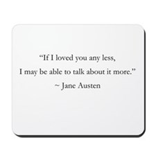 If I Loved You Less Mousepad