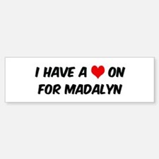 Heart on for Madalyn Bumper Bumper Bumper Sticker