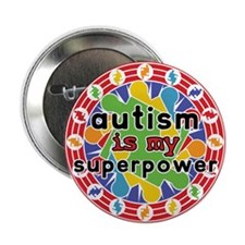 """Autism is My Super Power 2.25"""" Button"""