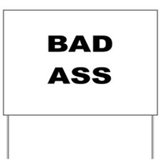 BAD ASS Yard Sign