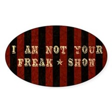 I Am Not Your Freak Show Decal