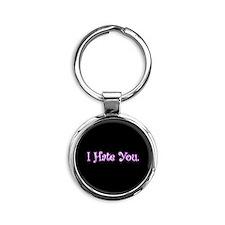 Cute I Hate You Round Keychain