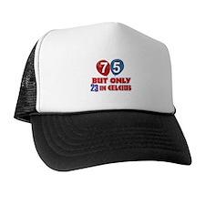 75 year old designs Trucker Hat