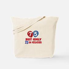 75 year old designs Tote Bag
