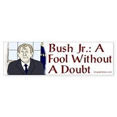 Bush: A Fool Without a Doubt (Sticker)