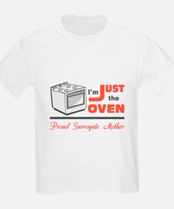 I'm Just the Oven - Proud Surrogate Mother T-Shirt