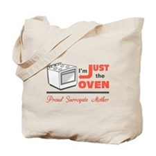 I'm Just the Oven - Proud Surrogate Mother Tote Ba