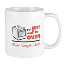 I'm Just the Oven - Proud Surrogate Mother Mug