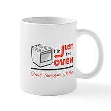 I'm Just the Oven - Proud Surrogate Mother Mug