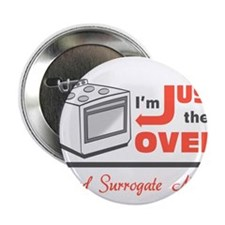 """I'm Just the Oven - Proud Surrogate Mother 2.25"""" B"""