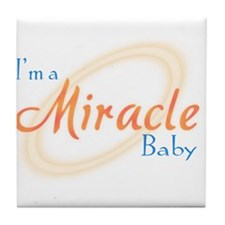 I'm a Miracle Baby Tile Coaster
