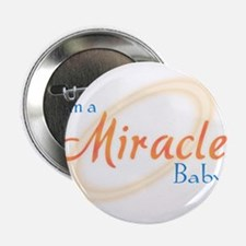 "I'm a Miracle Baby 2.25"" Button"