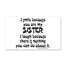 BECAUSE YOU ARE MY SISTER Car Magnet 20 x 12