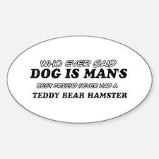 Teddy Bear Hamester designs Sticker (Oval)