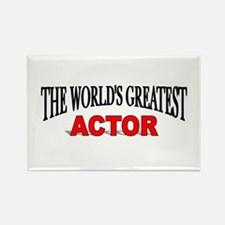 """""""The World's Greatest Actor"""" Rectangle Magnet"""