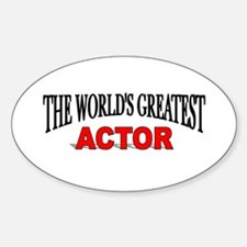 """The World's Greatest Actor"" Oval Decal"