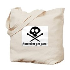Surrender yer Yarn (yarn pirate) Tote Bag