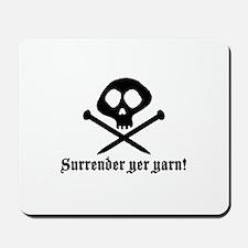 Surrender yer Yarn (yarn pirate) Mousepad