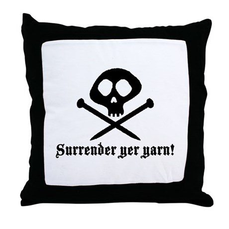 Surrender yer Yarn (yarn pirate) Throw Pillow