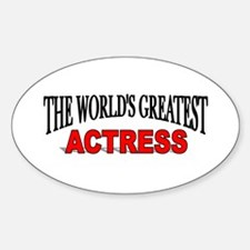 """The World's Greatest Actress Oval Decal"