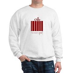 I've Been Good Sweatshirt