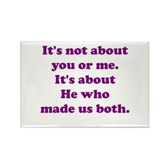 It's not about you or me Rectangle Magnet