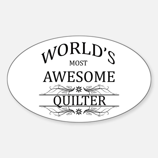 World's Most Awesome Quilter Sticker (Oval)