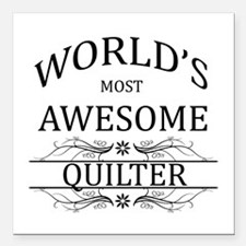 """World's Most Awesome Quilter Square Car Magnet 3"""""""