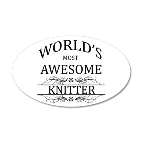 World's Most Awesome Knitter 35x21 Oval Wall Decal