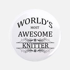 "World's Most Awesome Knitter 3.5"" Button"