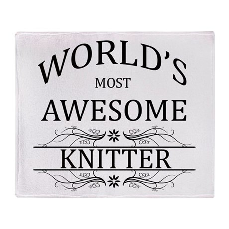 World's Most Awesome Knitter Throw Blanket