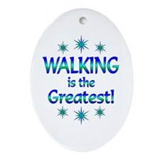Walking is the Greatest Ornament (Oval)