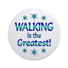 Walking is the Greatest Ornament (Round)