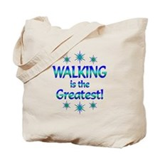 Walking is the Greatest Tote Bag