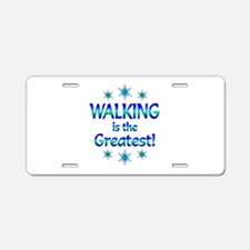 Walking is the Greatest Aluminum License Plate