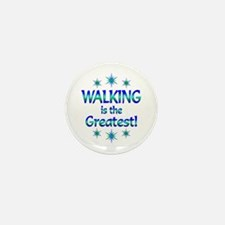 Walking is the Greatest Mini Button (10 pack)