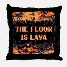 The Floor Is Lava Throw Pillow