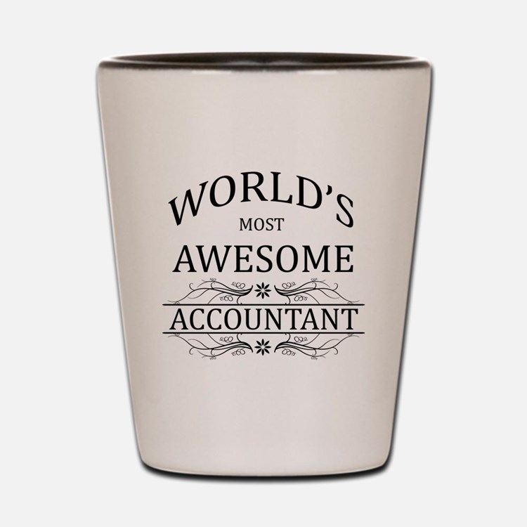 World's Most Awesome Accountant Shot Glass
