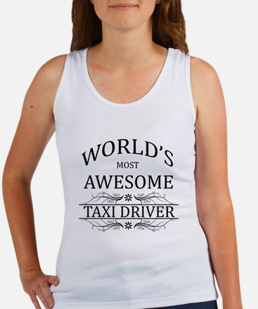 World's Most Awesome Taxi Driver Women's Tank Top