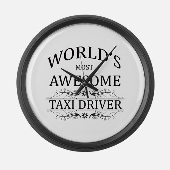 World's Most Awesome Taxi Driver Large Wall Clock