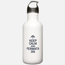 Keep Calm and Fermata On Water Bottle
