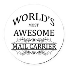 World's Most Awesome Mail Carrier Round Car Magnet